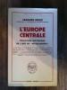 L'EUROPE CENTRALE. Evolution Historique de l'idée de Mitteleuropa.. Jacques Droz