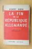 LA FIN de la REPUBLIQUE ALLEMANDE 1929-1933. Gilbert Badia