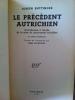 LE PRECEDENT AUTRICHIEN. contribution à l'étude de la crise du mouvement socialiste. 2e édition.. Joseph Buttinger