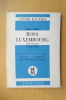 Mon amie ROSA LUXEMBOURG. Souvenirs, Biographie. Préface aux lettres de Rosa Luxembourg son testament Politique.. Louise Kautsky