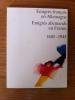 EMIGRES FRANCAIS EN ALLEMAGNE. EMIGRES ALLEMAND EN FRANCE. 1685-1945. Institut Goethe et Ministère des Relations Extérieures
