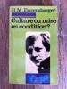 CULTURE OU MISE EN CONDITION ? . H. M. Enzensberger