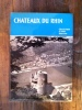 LES CHATEAUX DU RHIN 39 Planches.. Dr Walther Ottendorff Simrock