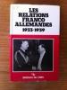 LES RELATIONS FRANCO-ALLEMANDE 1933-1939. Strasbourg 7-10 Octobre 1975.. Colloques Internationaux du Centre de la Recherche Scientifique