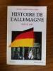 HISTOIRE DE L'ALLEMAGNE depuis 1945.. Dennis L. Bark et David R. Gress