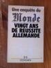 UNE ENQUETE DU MONDE. VINGT ANS DE REUSSITE ALLEMANDE..