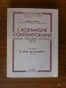 L'ALLEMAGNE CONTEMPORAINE. Sociale, Politique, Culturelle. Tome premier LE REGNE DE GUILLAUME II. Edmond Vermeil