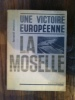 UNE VICTOIRE EUROPEENNE. LA MOSELLE.. Fernand Chanrion