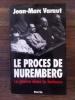 LE PROCES DE NUREMBERG. Le glaive dans la balance.. Jean-Marc Varaut