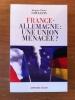FRANCE-ALLEMAGNE : UNE UNION SACREE ? . Jacques-Pierre Gougeon