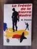 LE TRESOR DE LA SIERRA MADRE. B. Traven