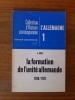 LA FORMATION DE L'UNITE ALLEMANDE 1789 1871. J. Droz