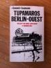 """TUPAMAROS BERLIN-OUEST ou Comment tout a commencer.. """"Bommi"""" Baumann"""