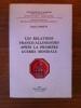LES RELATIONS FRANCO-ALLEMANDES APRES LA PREMIER GUERRE MONDIALE. Publication de la Sorbonne. Série internationale 8.. Jacques Bariety