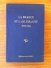 LA FRANCE et L'ALLEMAGNE 1932-1936. Communications présentées au Colloque franco-allemand tenu à Paris (Palais du Luxembourg, salle Médicis) du 10 au ...
