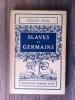 SLAVES et GERMAINS. Jacques Ancel