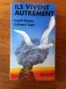 ILS VIVENT AUTREMENT (avec envoi de l'Auteur). Ingolf Diener & Eckhard Supp