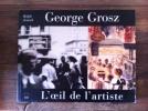 GEORGE GROSZ. L'OEIL DE L'ARTISTE.. Ralph Jentsch