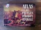 ATLAS DES PEUPLES D'EUROPE CENTRALE. André & Jean Sellier