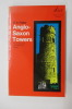 ANGLO-SAXON TOWERS. An Architectural and Historical Survey.. E.A. Fischer