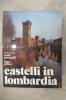 CASTELLI in LOMBARDIA. Angelo Contino - Carlo Perogalli & Enzo Pifferi