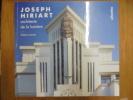 Josph Hiriart, Architecte de la lumière.. Valérie Lannes
