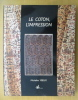LE COTON, L'IMPRESSION. (avec un envoi de l'Auteure).. Micheline Viseux