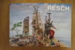 RESCH. Nouvelles Oeuvres de 1991 à 2013.. Jacques Resch