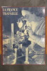 LA FRANCE TRAVAILLE : Jounaux, Bibliothèques, Laboratoires. . André Thérive - Henry Joly - Jean Rostand et Lucien Fabre.