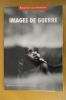 IMAGES DE GUERRE.. Reporters sans frontières.