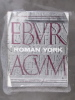 An inventory of the historical monuments in the city of york. VOLUME 1. EBVRACVM. Roman York..