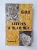 LETTRES A VLAMICK. André Derain