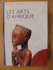 Les Arts d'Afrique: Styles-Fonctions-Aires culturelles. Boyer, Alain-Michel
