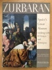 Zurbaran, Spain's Great Gaster ranking with El Greco and Vélasquez. Martin S. Soria
