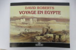 VOYAGE EN EGYPTE.. David Roberts