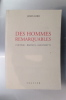DES HOMMES REMARQUABLES. Cocteau - Balthus - Giacometti.. James Lord