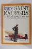 SAINT EXUPERY : Troisième époque 1936-1939 : Les grands reportages, la guerre d'Espagne, les brevets, Terres des Hommes.. Icare