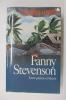 FANNY STEVENSON. Entre passion et liberté.. Alexandra Lapierre