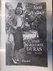 C'ETAIT MARGUERITE DURAS. Tome 1. 1914-1945.. Jean Vallier