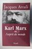 KARL MARX ou l'esprit du monde. Jacques Attali