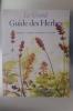 LE GRAND GUIDE DES HERBES. Connaître, cultiver et utiliser les herbes.. Caroline Foley - Jill Nice - Marcus A. Webb