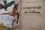 LA REVANCHE DU CORBEAU. Nouvelles histoire de bêtes.. Louis Pergaud