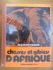 CHASSES ET GIBIERS D'AFRIQUE.. SOMMER FRANCOIS ET JACQUELINE