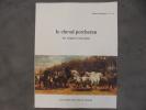 Le cheval percheron des origines à nos jours - Cahiers Percherons n°73-74. Pelatan (Jean) - Cahiers Percherons