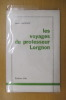 LES VOYAGES DU PROFESSEUR LORGNON. Henri Vincenot