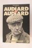 AUDIARD par AUDIARD. Michel Audiard