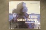 LE JEUNE CINEMA ESPAGNOL. Des années 90 à nos jours.. Erwann Lameignère