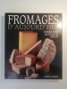 Fromages d'aujourd'hui. Dard, Patrice und Jean-Claude Turlay: