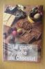 LE GRAND LIVRE DU CHOCOLAT.