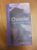 Chocolat et grands crus de cacao. . Katherine Khodorowsky and Olivier de Loisy